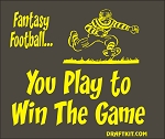 Fantasy Football...You Play To Win The Game Drink-Can Cooler