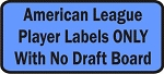 American League Fantasy Baseball Player Labels Only with No Draft Board