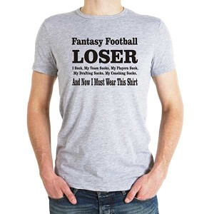 FANTASY FOOTBALL LOSER T-SHIRT